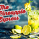 The Pineapple Express - Fort Collins Liquor Store - Wilbur's Total Beverage